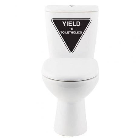 Yield To Toiletholics Sticker